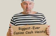 Brazen robbers and sophisticated scams rip off millions of dollars in casino cash!