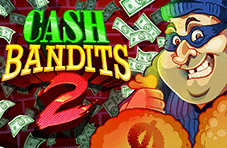 Cash Bandits 2 Video Slot