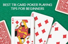 Be a smart card junkie - find Tri Card poker with the lowest house edge, exploit the combined bet and win big!